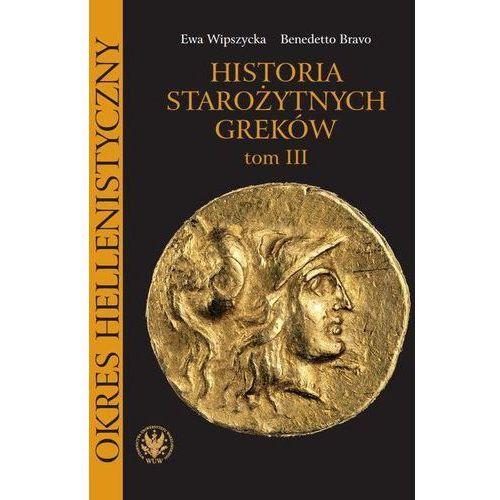 Historia starożytnych Greków. Tom 3 - Ewa Wipszycka, Benedetto Bravo (PDF) (9788323534884)