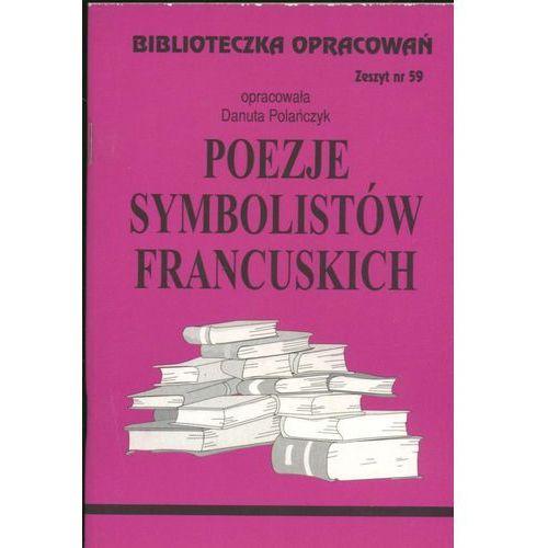 Biblioteczka Opracowań Poezje Symbolistów Francuskich (48 str.)