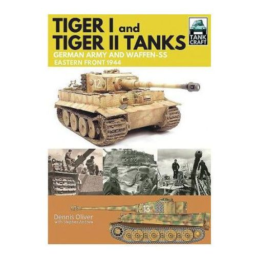 Tank Craft 1: Tiger I and Tiger II Tanks: German Army and Waffen-SS Eastern Front 1944 (9781473885349)