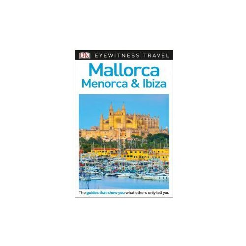 DK Eyewitness Travel Guide Mallorca, Menorca & Ibiza