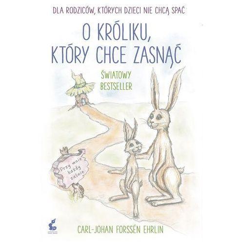 O króliku, który chce zasnąć - Wysyłka od 3,99 - porównuj ceny z wysyłką, Carl-Johan Forssén-Ehrlin