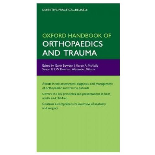 Oxford Handbook of Orthopaedics and Trauma, G Bowden