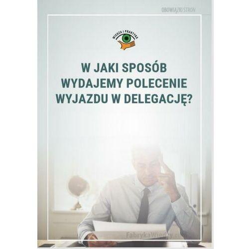 W jaki sposób wydajemy polecenie wyjazdu w delegację? - Marek Rotkiewicz - ebook