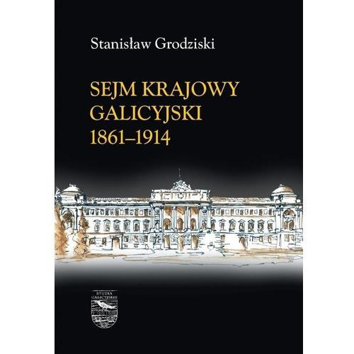 Sejm Krajowy galicyjski 1861-1914 (2018)