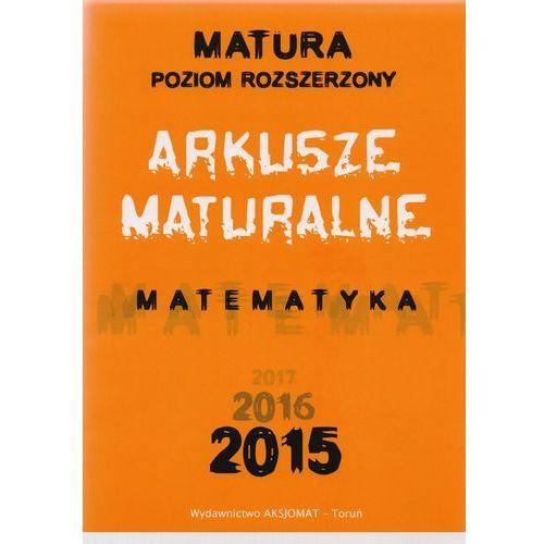 Arkusze maturalne Matematyka Matura PR 2015 2016 2017