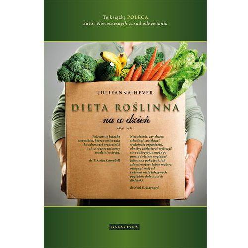 Dieta roślinna na co dzień, Hever Julieanna