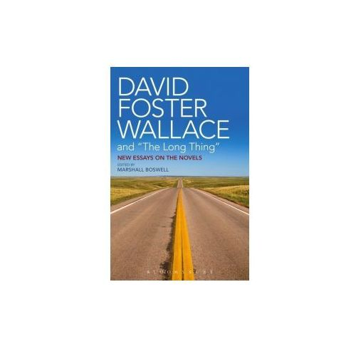 """David Foster Wallace And """"The Long Thing"""""""