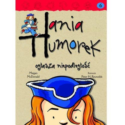 Hania Humorek 6 Hania Humorek ogłasza niepodległość, oprawa miękka