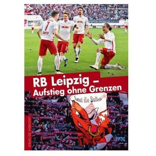 RB Leipzig - Aufstieg ohne Grenzen (9783730702512)