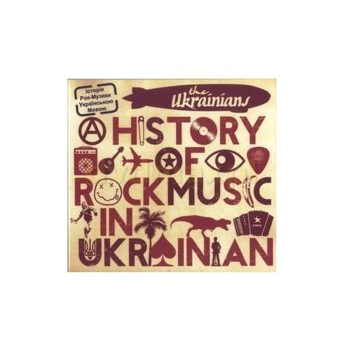A Short History Of Rock Music In Ukrainian - Ukrainians (Płyta CD), 9608037