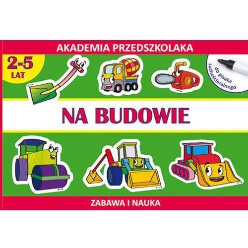 Na budowie. Rysujemy po śladzie. Akademia przedszkolaka - ŁÓDŹ, odbiór osobisty za 0zł! (9788375279535)