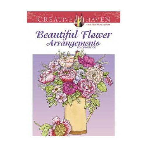 Creative Haven Beautiful Flower Arrangements Coloring Book (9780486493459)