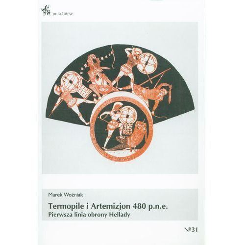 Termopile i Artemizjon 480 p.n.e. Pierwsza linia obrony Hellady, oprawa miękka
