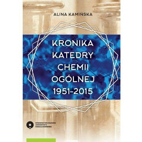 KRONIKA KATEDRY CHEMII OGóLNEJ 1951-2015 (9788323136071)