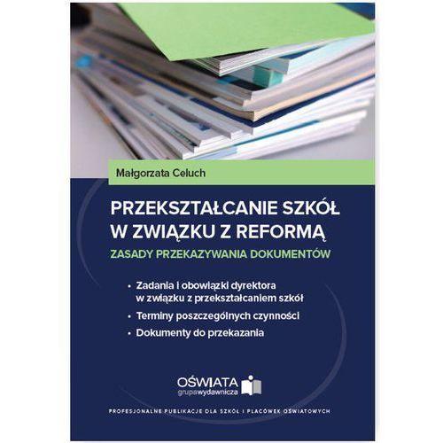 Przekształcanie szkół w związku z reformą, Wiedza i Praktyka