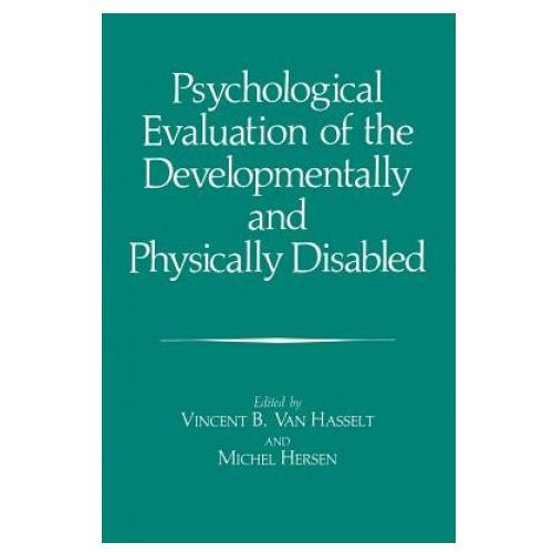 Psychological Evaluation of the Developmentally and Physically Disabled