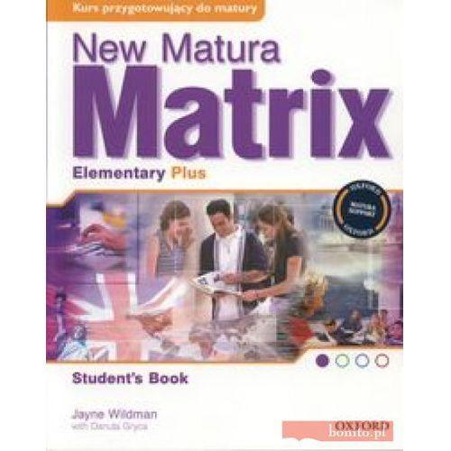 New Matura Matrix Elementary Plus Student's Book - Jayne Wildman (120 str.)