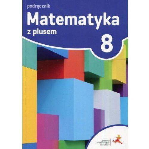 Matematyka z plusem 8 Podręcznik - Praca zbiorowa, Gwo