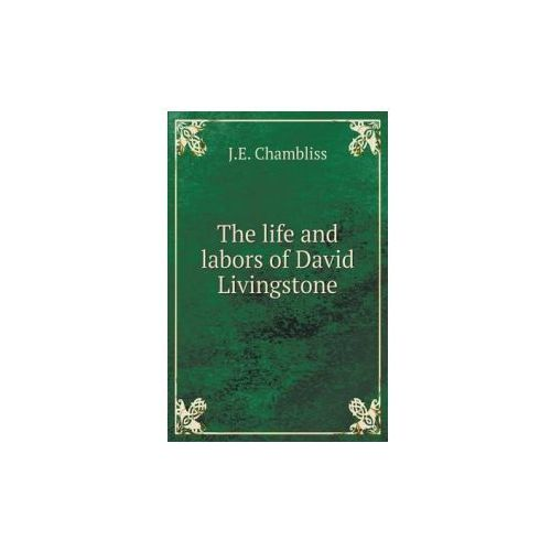 Life and Labors of David Livingstone (9785518837508)