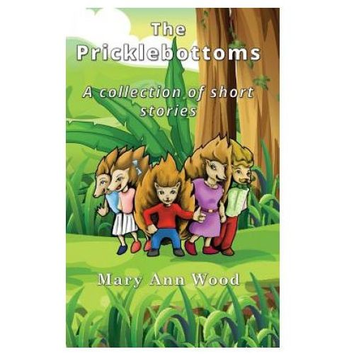 Pricklebottoms: A Collection of Short Stories