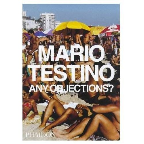 Mario Testino.Any objections (1999)