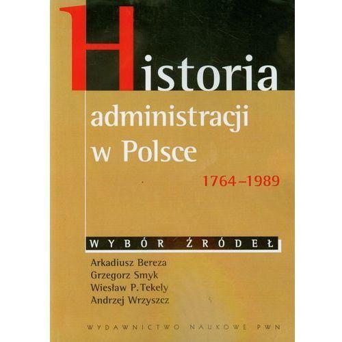 Historia administracji w Polsce 1764-1989 (532 str.)