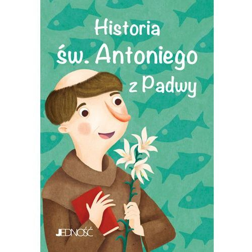 HISTORIA ŚW ANTONIEGO Z PADWY (9788381440325)