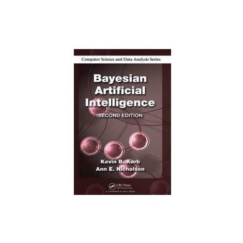 Bayesian Artificial Intelligence (9781439815915)