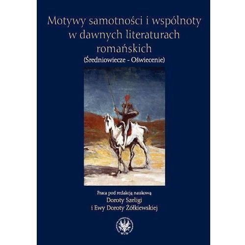 Motywy samotności i wspólnoty w dawnych literaturach romańskich (2010)