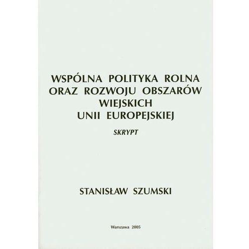 Wspólna Polityka Rolna oraz Rozwoju Obszarów Wiejskich Unii Europejskiej