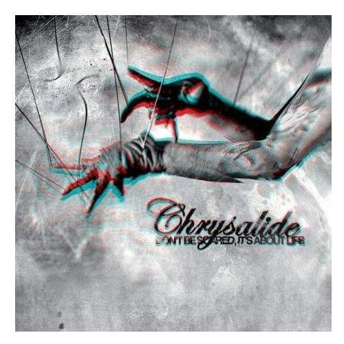 Chrysalide - Don't Be Scared, It's About Life, 6413545