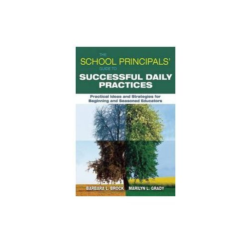 School Principals' Guide to Successful Daily Practices (9781628737707)