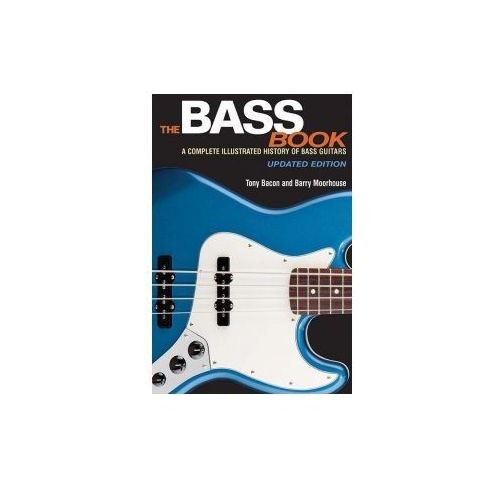 Bass Book - A Complete Illustrated History Of Bass Guitars (9781495001505)
