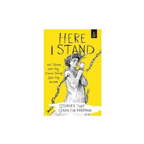 Here I Stand: Stories That Speak For Freedom, Amnesty International Uk