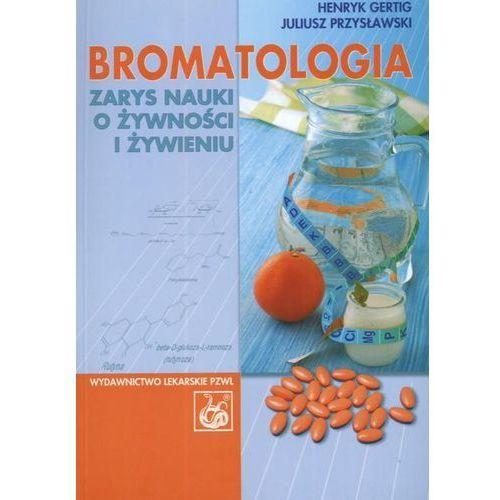 Bromatologia Zarys nauki o żywności i żywieniu, oprawa miękka
