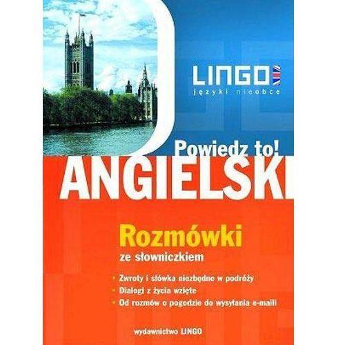Angielski. Rozmówki. Powiedz to! +PDF - Agnieszka Szymczak-Deptuła