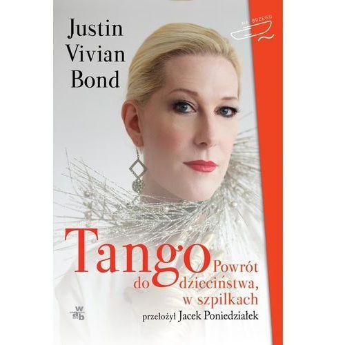 Tango Powrót do dzieciństwa w szpilkach - Wysyłka od 5,99 - kupuj w sprawdzonych księgarniach !!!, Vivian Bond Justin