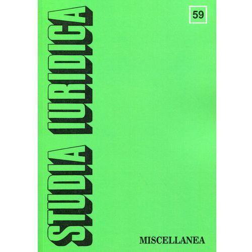 Studia Iuridica. Tom 59. Miscellanea, praca zbiorowa