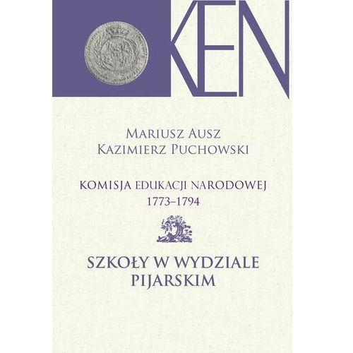 Komisja edukacji narodowej 1773-1794. tom ix - mariusz ausz, kazimierz puchowski