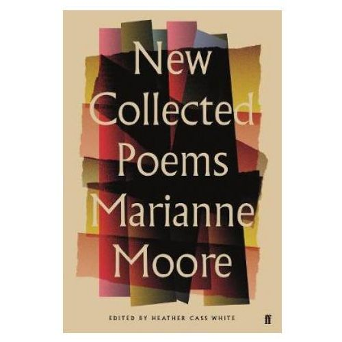 New Collected Poems of Marianne Moore (9780571315338)