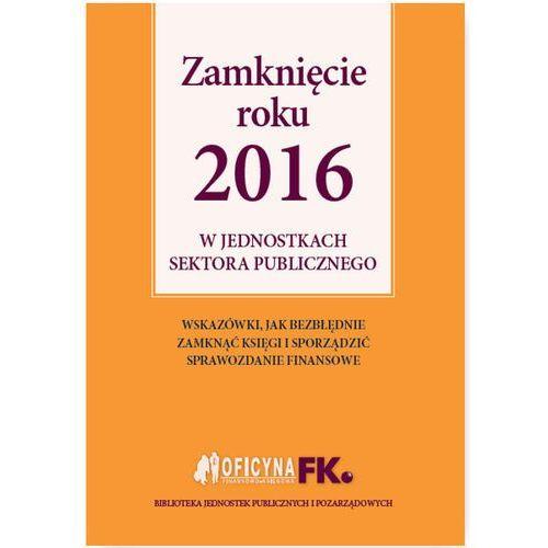 Zamknięcie roku 2016 w jednostkach sektora publicznego - Dostawa 0 zł, Izabela Świderek