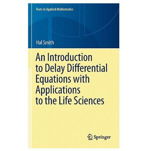 Introduction to Delay Differential Equations with Applications to the Life Sciences