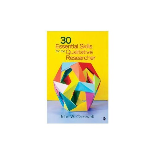 30 Essential Skills for the Qualitative Researcher (9781452216867)