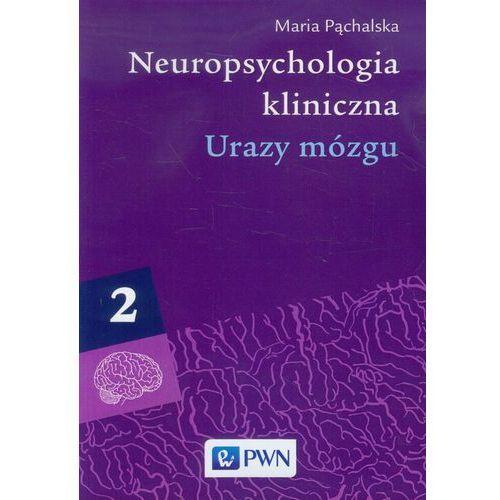 Neuropsychologia kliniczna tom 2 Urazy mózgu, Wydawnictwo Naukowe PWN