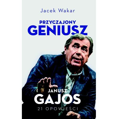 Przyczajony geniusz. Opowieści o Januszu Gajosie (2019)