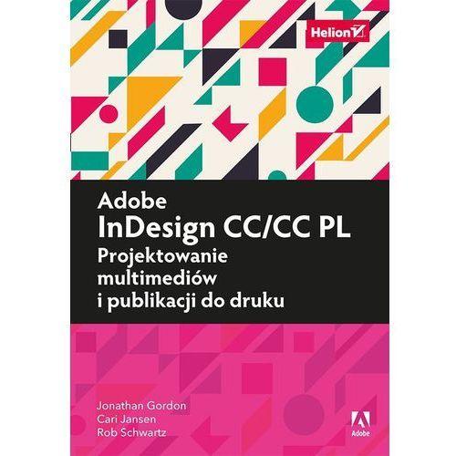 Adobe Indesign CC/CC PL. Projektowanie multimediów i publikacji do druku - JONATHAN GORDON (9788328327849)