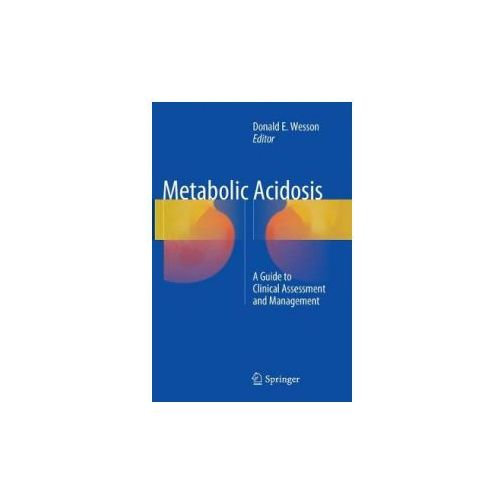 METABOLIC ACIDOSIS: A GUIDE TO CLINICAL (9781493980567)