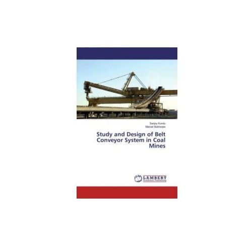 Study and Design of Belt Conveyor System in Coal Mines