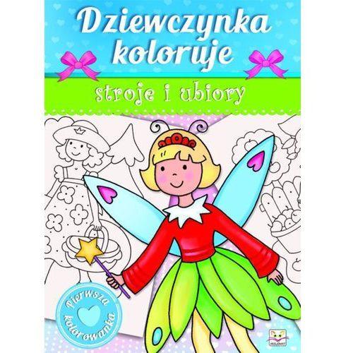 Dziewczynka koloruje - Stroje i ubiory + zakładka do książki GRATIS (9788377138373)