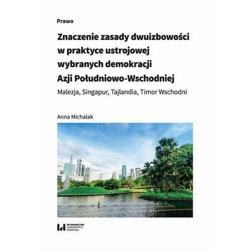 Znaczenie zasady dwuizbowości w praktyce ustrojowej wybranych demokracji Azji Południowo-Wschodniej (100 str.)